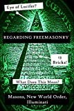 img - for Regarding Freemasonry: Everything You Wanted to Know About Masonic Conspiracies, Illuminati, and More book / textbook / text book