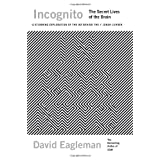Incognito: The Secret Lives of The Brainby David Eagleman