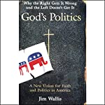 God's Politics: Why the Right Gets It Wrong and the Left Doesn't Get It | Jim Wallis