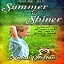 Summer and Shiner Audiobook by Nolan Carlson Narrated by Gene Joseph Blake