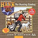 The Dancing Cowboy: Hank the Cowdog Audiobook by John R. Erickson Narrated by John R. Erickson