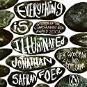 Everything Is Illuminated Hörbuch von Jonathan Safran Foer Gesprochen von: Jeff Woodman, Scott Shina
