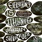 Everything Is Illuminated Hörbuch von Jonathan Safran Foer Gesprochen von: Jeff Woodman, Scott Shina