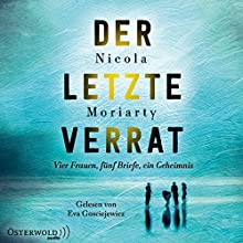 Der letzte Verrat Hörbuch von Nicola Moriarty Gesprochen von: Eva Gosciejewicz