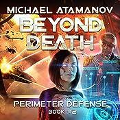 Beyond Death: Perimeter Defense, Book 2 | Michael Atamanov