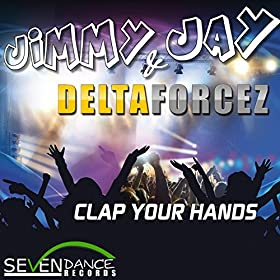 Jimmy Jay & Deltaforcez-Clap Your Hands