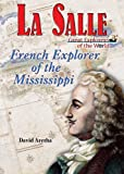 img - for La Salle: French Explorer of the Mississippi (Great Explorers of the World) book / textbook / text book
