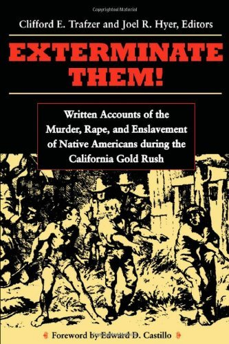 Exterminate Them: Written Accounts of the Murder, Rape, and Enslavement of Native Americans during t (1999 no other dates) [Paperback] PDF