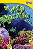 img - for La vida marina (Sea Life) (Time for Kids Nonfiction Readers: Level 1.6) (Spanish Edition) book / textbook / text book