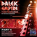 Dalek Empire - The Fearless Part 4 Audiobook by Nicholas Briggs Narrated by Nicholas Briggs, Noel Clarke, Maureen O'Brien