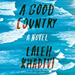 A Good Country: A Novel | Laleh Khadivi