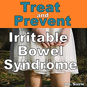 Treat and Prevent Irritable Bowel Syndrome Audiobook