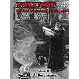 Faust: My Soul be Damned for the World: Volume II ~ E. A. Bucchianeri