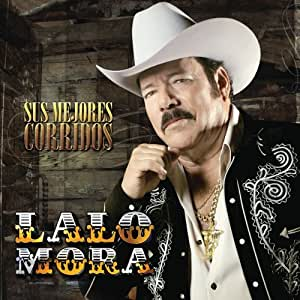 Lalo Mora - Sus Mejores Corridos - Amazon.com Music
