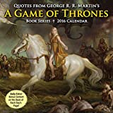 George R. R. Martin Quotes from George R. R. Martin's a Game of Thrones Book Series 2016 Day-To-Day