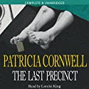The Last Precinct: Kay Scarpetta, Book 11 (       UNABRIDGED) by Patricia Cornwell Narrated by Lorelei King