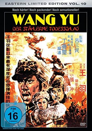 Wang Yu - Der Stählerne Todesschlag (Eastern Limited Edition Vol. 10)