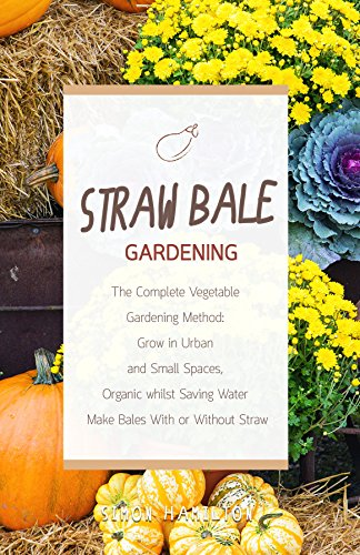 straw-bale-gardening-the-complete-vegetable-gardening-method-grown-in-urban-and-small-spaces-organic