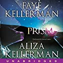 Prism (       UNABRIDGED) by Faye Kellerman, Aliza Kellerman Narrated by Jenna Lamia