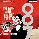 The Man with the Red Tattoo: Raymond Benson's Bond, Book 6 (       UNABRIDGED) by Raymond Benson Narrated by Simon Vance