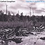 The Sky's Awful Blue [Explicit]