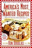 Americas Most Wanted Recipes: Delicious Recipes from Your Familys Favorite Restaurants (Americas Most Wanted Recipes Series)
