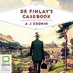 Dr Finlay's Casebook | A. J. Cronin