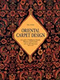 img - for Oriental Carpet Design: A Guide to Traditional Motifs, Patterns and Symbols book / textbook / text book