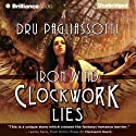 Clockwork Lies: Iron Wind: Clockwork Heart, Book 2 (       UNABRIDGED) by Dru Pagliassotti Narrated by Kate Rudd