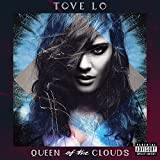 Queen of the Clouds - Tove Lo