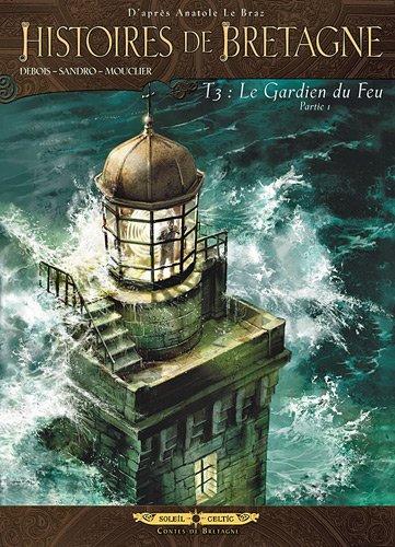 Histoires de Bretagne, Tome 3 : Le Gardien du Feu : Partie 1