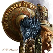 The Scarecrow of OZ: A Steampunk Adventure (Steampunk OZ) | S. D. Stuart, Steve DeWinter