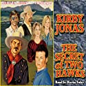 The Secret of Two Hawks (       UNABRIDGED) by Kirby Jonas Narrated by Kevin Foley
