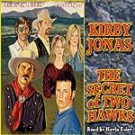 The Secret of Two Hawks   Kirby Jonas