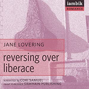 Reversing over Liberace | [Jane Lovering]