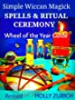 Simple Wiccan Magick Spells and Ritual Ceremony