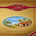 Ultimos dias de Jaime Partagas [Last days of Jaime Partagas] | Miguel Sabater Reyes