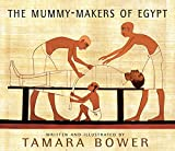 Tamara Bower The Mummy-Makers of Egypt