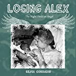 Losing Alex: The Night I Held an Angel | Silvia Corradin