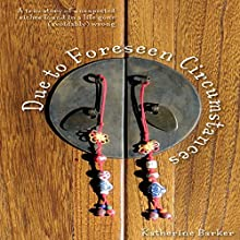 Due to Foreseen Circumstances Audiobook by Katherine Barker Narrated by Katie Rian