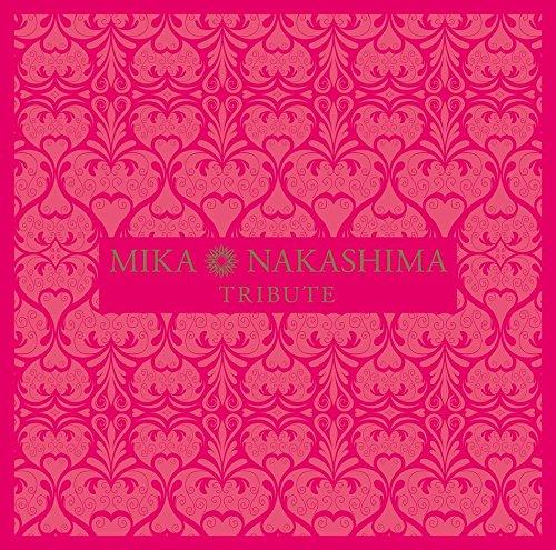 MIKA NAKASHIMA TRIBUTE(初回生産限定盤)