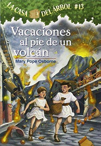 La casa del árbol # 13 Vacaciones al pie de un volcán / Vacation Under the Volcano (Spanish Edition) (Casa del Arbol (Paperback)) (Magic Tree House Volcano compare prices)