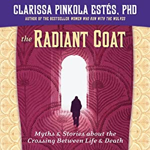 The Radiant Coat | [Clarissa Pinkola Estés]