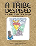 A Tribe Despised: The Story about Them People