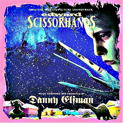 Danny Elfman - Edward Scissorhands: Original Motion Picture Soundtrack - Zortam Music