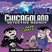 The Bark in Space: Chicagoland Detective Agency, Book 5 Audiobook by Trina Robbins Narrated by  Book Buddy Digital Media