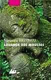 echange, troc Véronique Brindeau - Louange des mousses