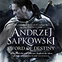 Sword of Destiny: The best-selling stories that inspired the hit game The Witcher Audiobook by Andrzej Sapkowski Narrated by Peter Kenny