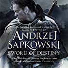 Sword of Destiny: The best-selling stories that inspired the hit game The Witcher Hörbuch von Andrzej Sapkowski Gesprochen von: Peter Kenny