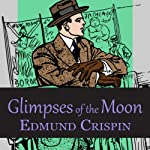 Glimpses of the Moon | Edmund Crispin